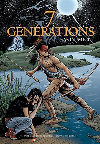 7 Generations: Volume 1  [Robertson, David Alexander] (Tapa Blanda)