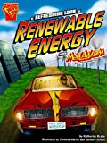 img - for A Refreshing Look at Renewable Energy with Max Axiom, Super Scientist (Graphic Science) book / textbook / text book