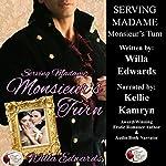 Serving Madame: Monsieur's Turn   Willa Edwards