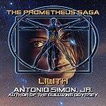 Lilith: The Prometheus Saga | Antonio Simon Jr.