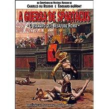 A Guerra de Spartacus: O escravo que desafiou Roma