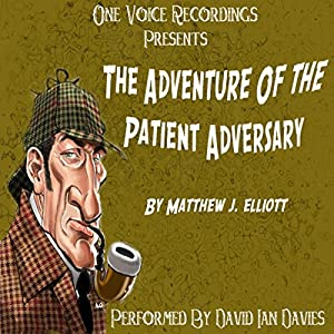 The Adventure of the Patient Adversary Audiobook