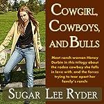 Cowgirl, Cowboys, and Bulls | Sugar Lee Ryder