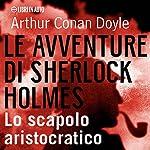Sherlock Holmes e lo scapolo aristocratico | Arthur Conan Doyle