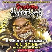 Dr. Maniac vs. Robby Schwartz: Goosebumps HorrorLand #5 | R. L. Stine