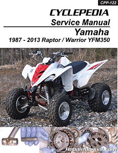 Download CPP-122 Yamaha YFM350 Raptor Warrior Cyclepedia Printed ATV Repair Manual pdf