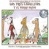 Los tres caballitos Y el burro bravo: Una Aventura en el Valle de los Caballos (Libro 1) (Volume 1) (Spanish Edition)