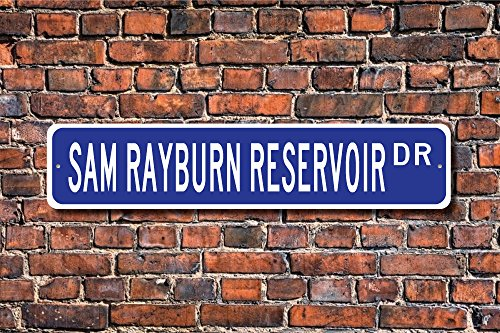 Sam Rayburn Reservoir Sam Rayburn Reservoir Sign Texas Lake Sam Rayburn Reservoir Visitor Gift Custom Street Sign Quality Metal Sign