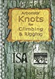 Arborists' Knots for Climbing and Riggin, Lilly, Sharon J. and Donzelli, Peter, 1881956512