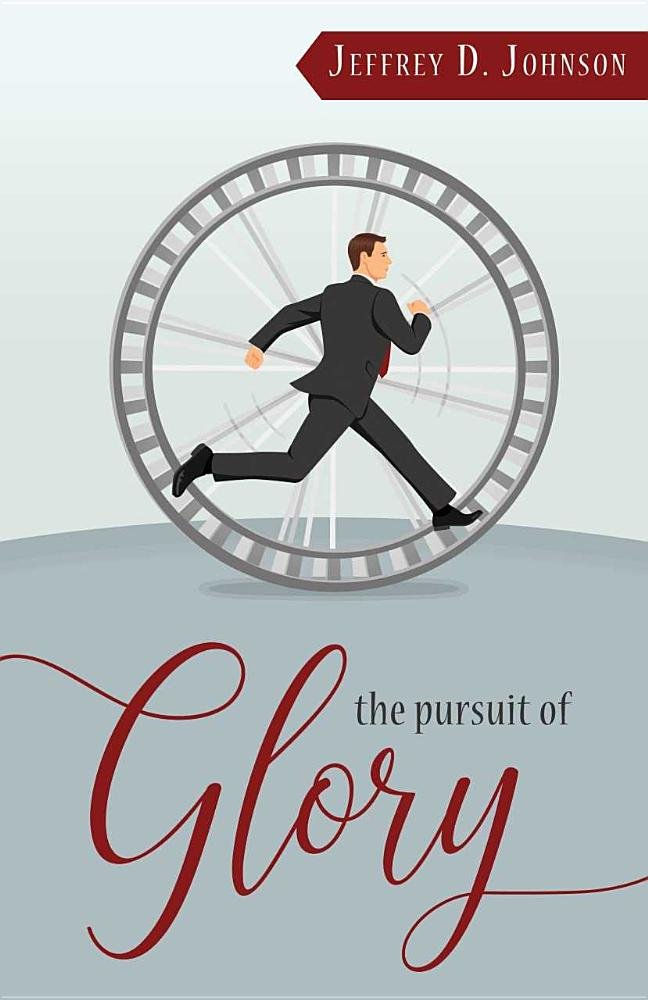 Download The Pursuit of Glory: Finding Satisfaction in Christ Alone PDF