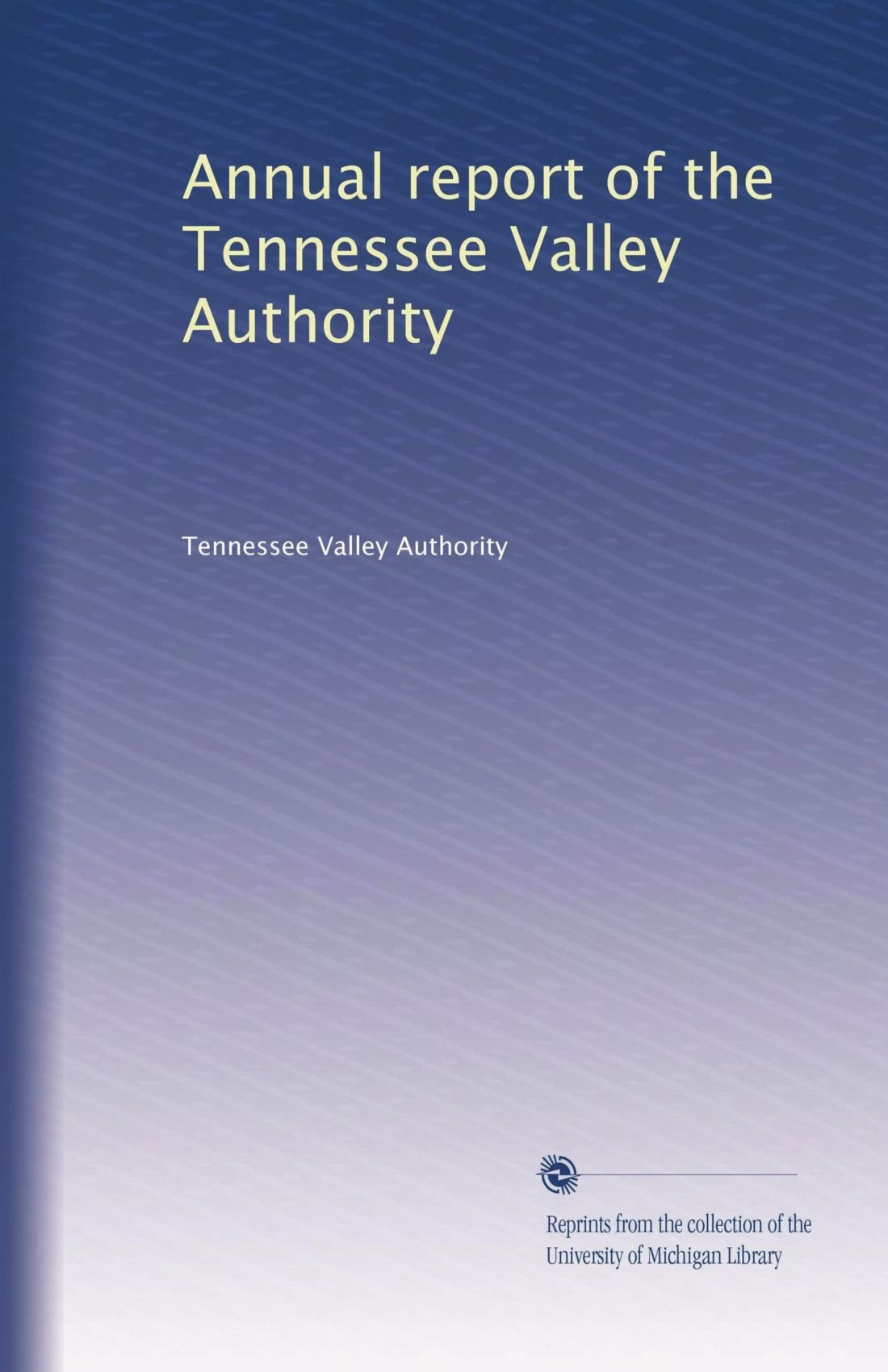 Download Annual report of the Tennessee Valley Authority (Volume 9) pdf epub