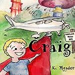 Children's Book: Craig | K. Meador