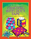 Crafting with Duct Tape (How-to Library)
