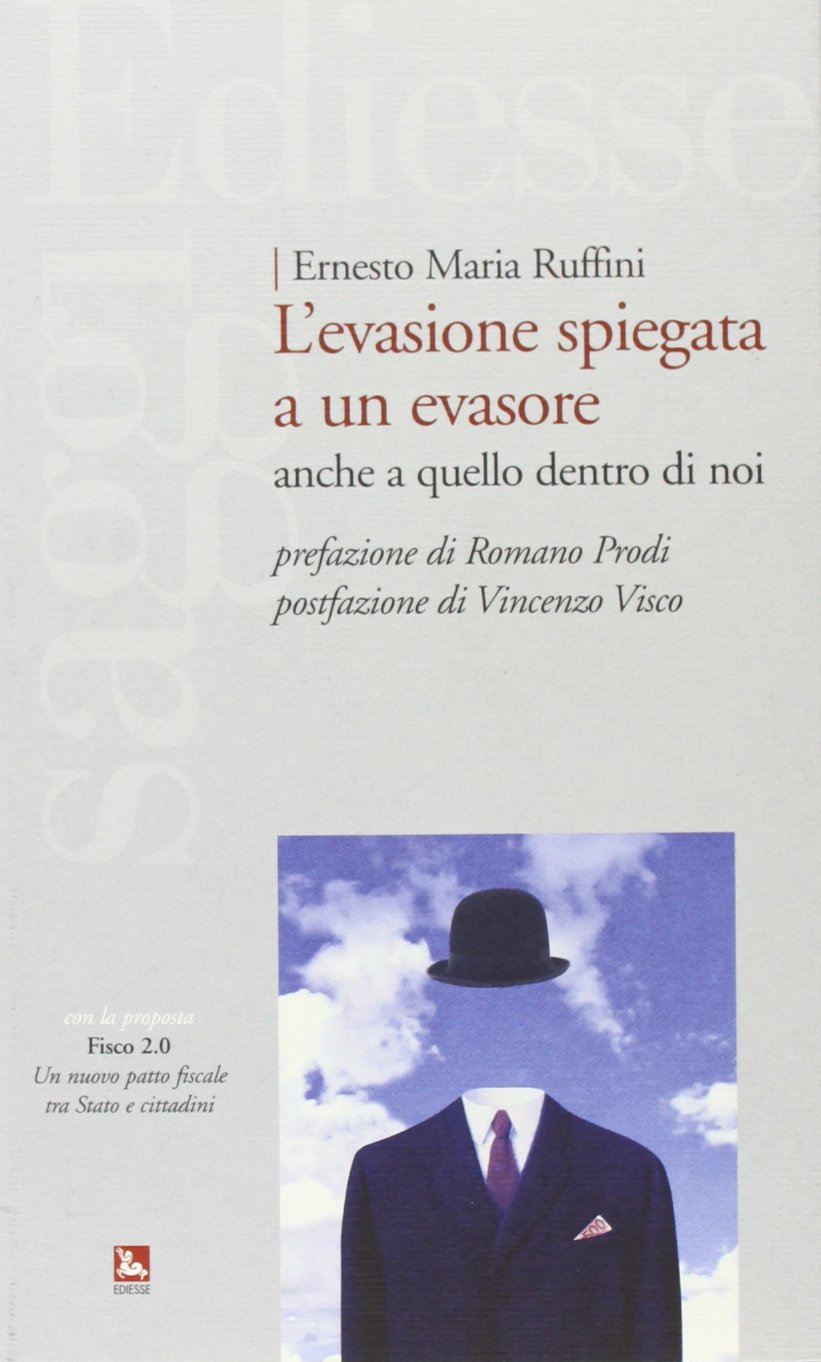 L'evasione spiegata a un evasore. Anche a quello dentro di noi Copertina flessibile – 4 set 2013 Ernesto M. Ruffini Ediesse 8823017963 ECONOMIA