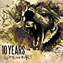 10 Years - Feeding the Wolves [Audio CD]<br>$389.00