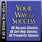 Your Way to Success: 50 Success Classics, 50 Self-Help Classics, 50 Prosperity Classics | Tom Butler-Bowden
