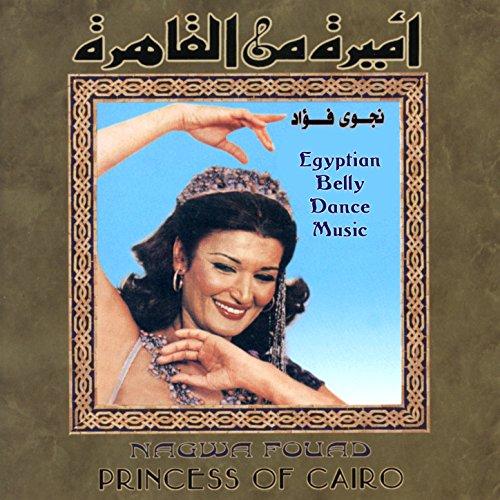 Princess of Cairo: Nagwa Fouad - Egyptian Belly Dance Music