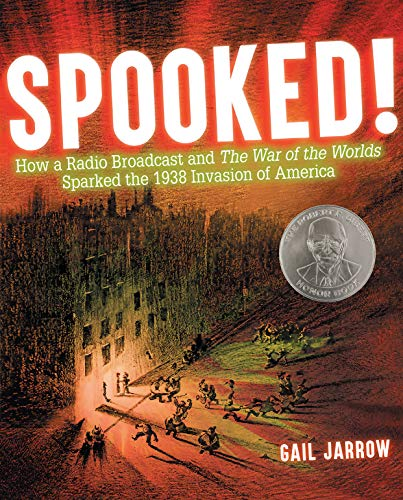 Spooked!: How a Radio Broadcast and The War of the Worlds Sparked the 1938 Invasion of America (Television Production And Broadcast Journalism Chapter 9)