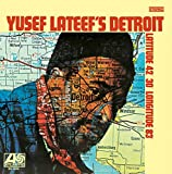 Yusef Lateef's Detroit Latitude