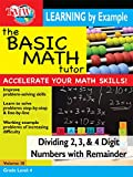 Basic Math Tutor: Dividing 2,3, and 4 Digit Numbers With Remainder