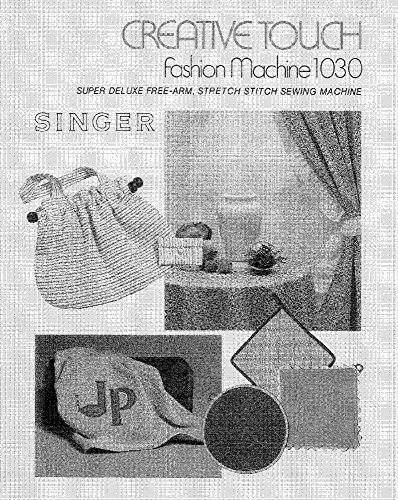 (Singer 1030 Sewing Machine/Embroidery/Serger Owners Manual Reprint)