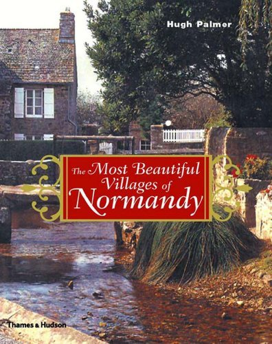 The Most Beautiful Villages of Normandy (The Most Beautiful Villages)