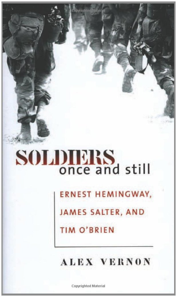 Soldiers Once and Still: Ernest Hemingway, James Salter, and Tim O'Brien pdf