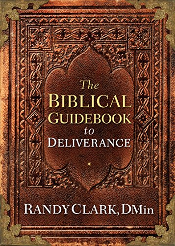 The biblical guidebook to deliverance kindle edition by randy the biblical guidebook to deliverance by clark randy fandeluxe Gallery
