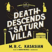 Death Descends on Saturn Villa: The Gower Street Detective Series, Book 3 | M. R. C. Kasasian