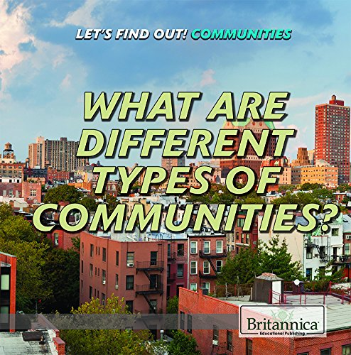 What Are Different Types of Communities? (Let's Find Out!) ()