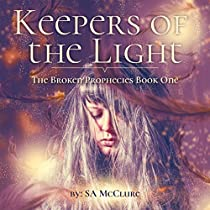 KEEPERS OF THE LIGHT: THE BROKEN PROPHECIES, BOOK 1