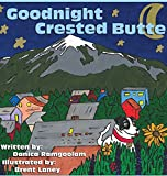 img - for Goodnight Crested Butte book / textbook / text book