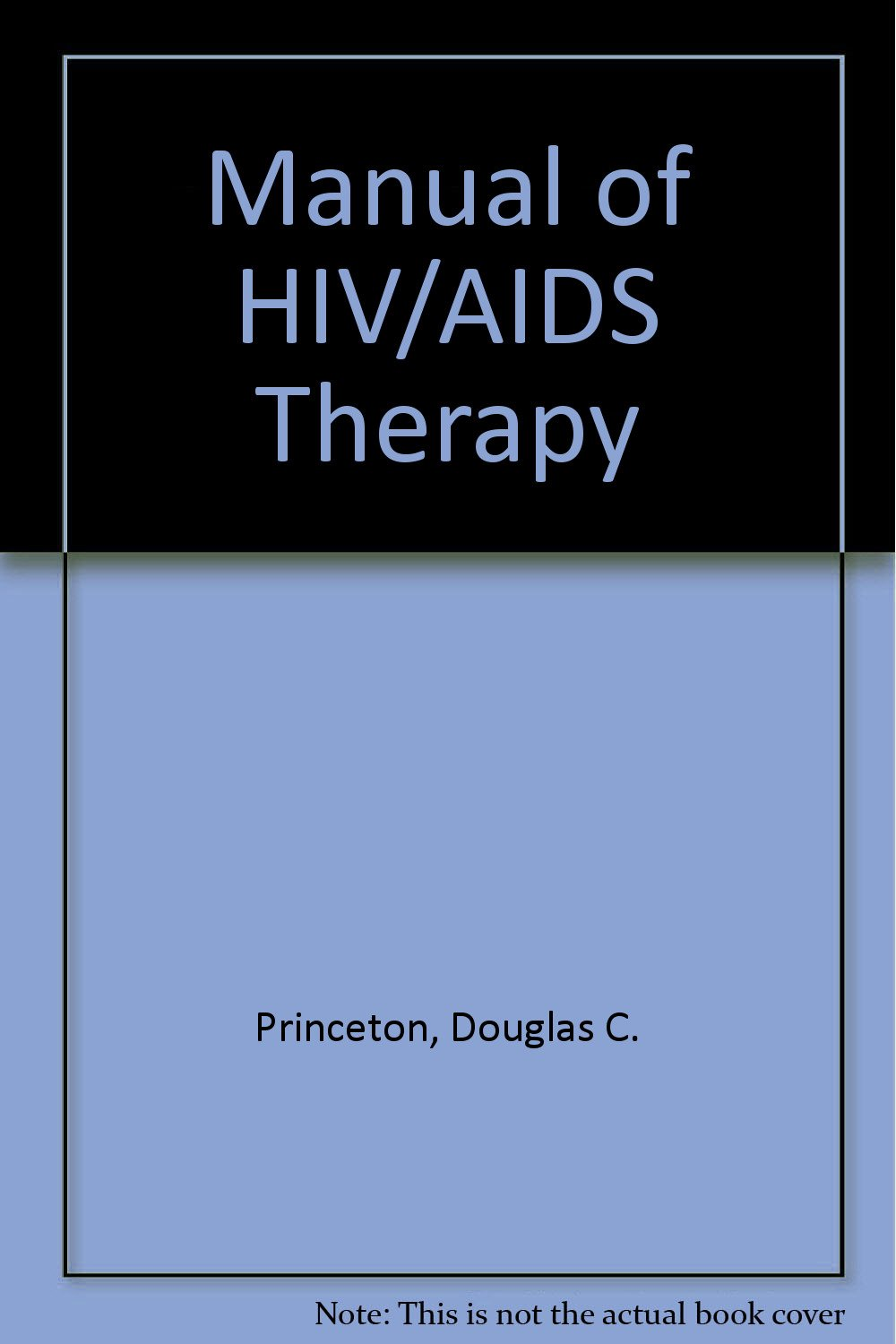 Current Clinical Strategies, Manual of HIV/AIDS Therapy: Peipero:  9781881528050: Amazon.com: Books