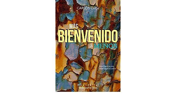 Amazon.com: MÁS Bienvenido a menos: Esta España mía, esta España cuesta (Spanish Edition) eBook: Carlos CeCe: Kindle Store