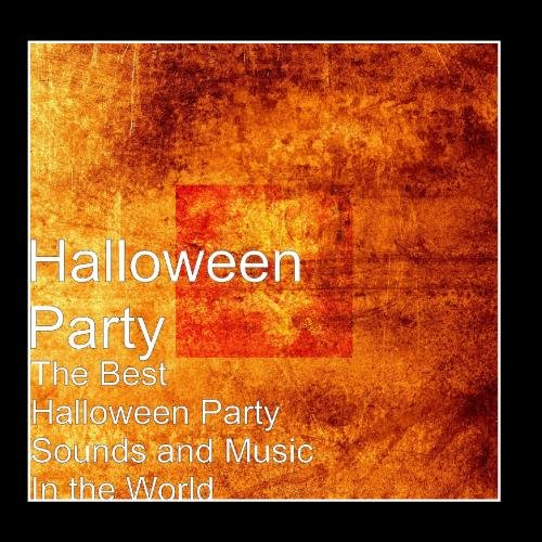 The Best Halloween Party Sounds and Music In the -