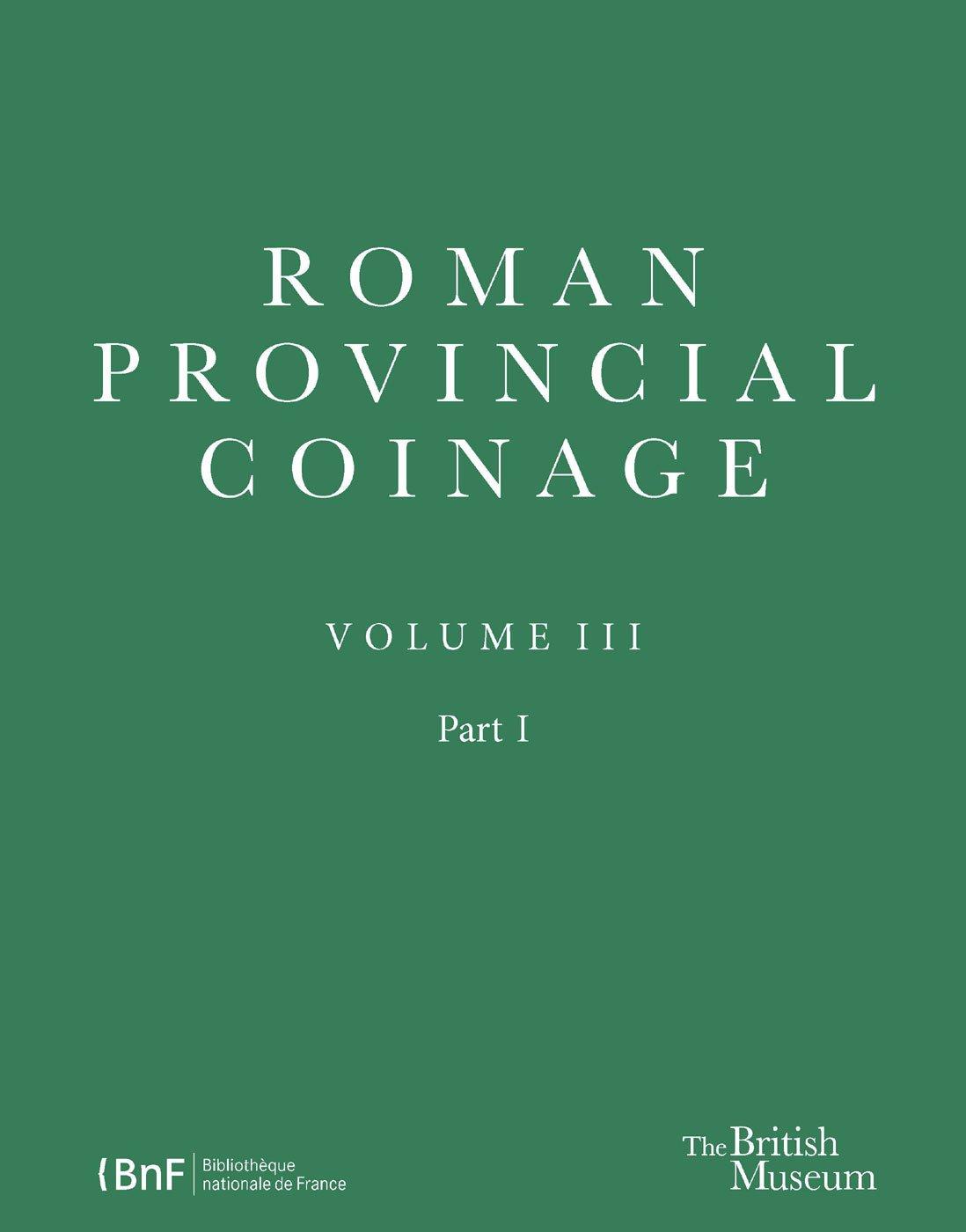 Roman Provincial Coinage III: Nerva, Trajan and Hadrian (AD 96-138)