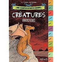Créatures fantastiques (Mon carnet de mythes et légendes) (French Edition)