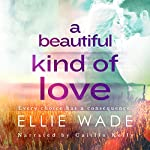 A Beautiful Kind of Love | Ellie Wade