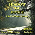 Shadow of Doubt: A Kali O'Brien Legal Mystery, Book 1 Audiobook by Jonnie Jacobs Narrated by Eleanor Walker-Jenkins