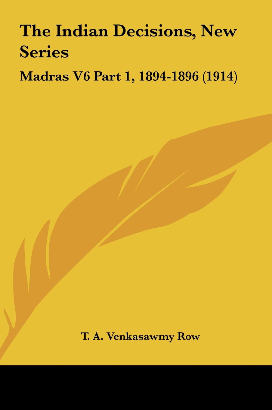 Download The Indian Decisions, New Series: Madras V6 Part 1, 1894-1896 (1914) PDF