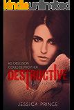 Destructive (Deadly Love Series Book 1)
