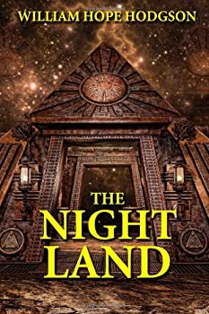 The Night Land by William Hope Hodgson science fiction book reviews