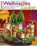 WeihnachtsZauber: Schöner leben, feiern und dekorieren