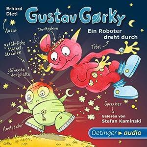 Ein Roboter dreht durch (Gustav Gorky 2) Hörbuch