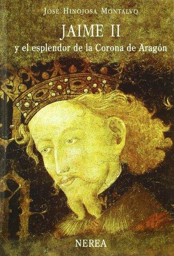 Descargar Libro Jaime Ii Y El Esplendor De La Corona De Aragó Aavv