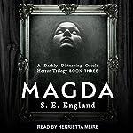 Magda: A Darkly Disturbing Occult Horror Trilogy Series, Book 3   S. E. England