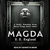 Magda: A Darkly Disturbing Occult Horror Trilogy Series, Book 3 | S. E. England