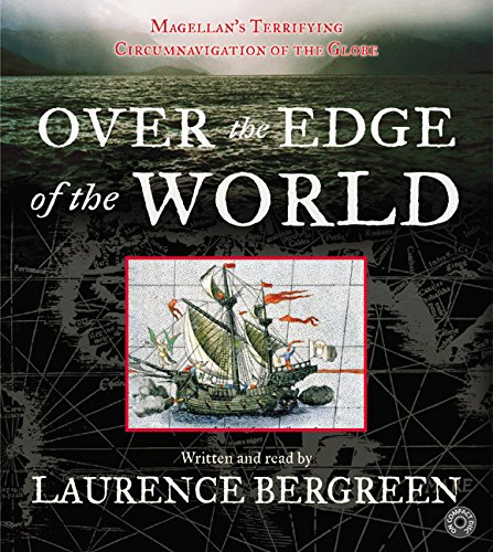 Over the Edge of the World CD: Magellan's Terrifying Circumnavigation of the Globe by HarperAudio