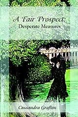A Fair Prospect: Desperate Measures Kindle Edition