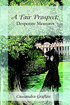 A Fair Prospect: Desperate Measures by [Grafton, Cassandra]